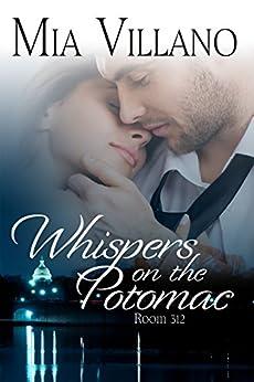 Whispers on the Potomac: Room 312 by [Villano, Mia]
