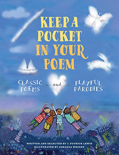 Keep a Pocket in Your Poem: Classic Poems and Playful Parodies (Your The Best Poems)