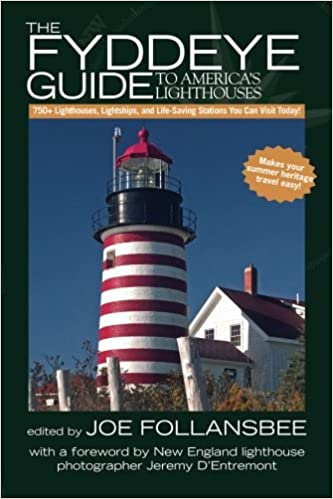 The fyddeye guide to americas lighthouses 750 lighthouses the fyddeye guide to americas lighthouses 750 lighthouses lightships and life saving stations you can visit today joe follansbee jeremy dentremont freerunsca Gallery