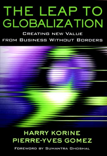 The Leap to Globalization: Creating New Value from Business Without Borders PDF