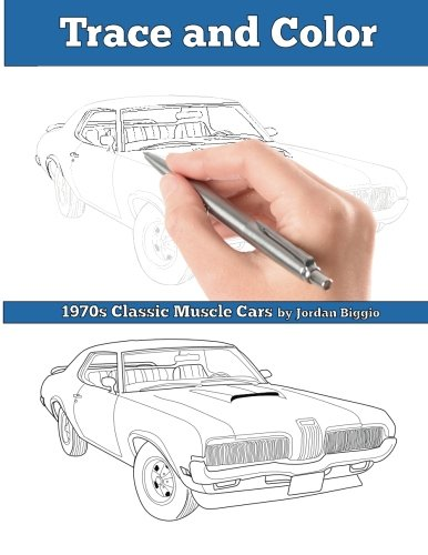 (Trace and Color: 1970s Muscle Cars: Adult Activity Book)