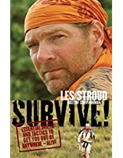 SURVIVE: Essential Skills and Tactics to Get You Out of Anywhere - Alive