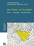 Die Schweiz auf Kurzwelle: Musik – Programm – Geschichte(n) (Kulturwissenschaftliche Technikforschung)
