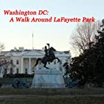 Washington, DC - A Walk Around LaFayette Park | Maureen Reigh Quinn