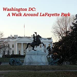 Washington, DC - A Walk Around LaFayette Park Walking Tour