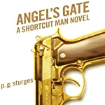 Angel's Gate: A Shortcut Man Novel | P. G. Sturges