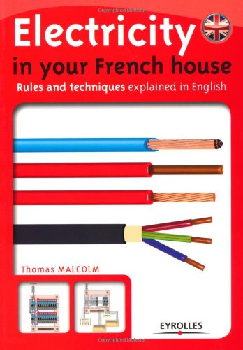 electricity in your french house rules and techniques explained in rh amazon co uk french house wiring colours french lighting wiring colours