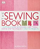 The Sewing Book: An Encyclopedic Resource of Step-by-Step Techniques
