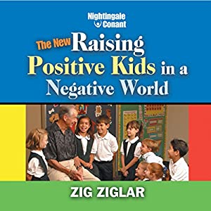 The New Raising Positive Kids in a Negative World Speech