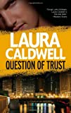 Question of Trust, Laura Caldwell, 0778313212