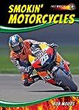 Smokin' Motorcycles (Fast Wheels!)