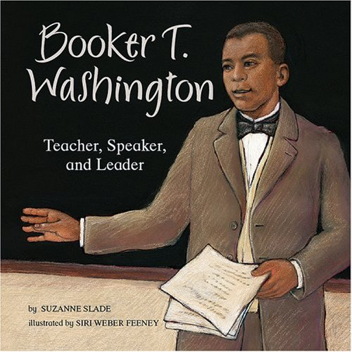 Booker T. Washington: Teacher, Speaker, and Leader (Weber Speakers)