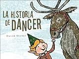 La Historia de Dancer / Dancer's Story, David Stoner, 162563966X
