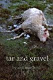 img - for tar and gravel: vol. I, road poems 1992-2013 book / textbook / text book