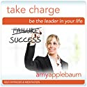 Take Charge: Be the Leader in Your Life (Self-Hypnosis & Meditation): The Powerful You Speech by Amy Applebaum Narrated by Amy Applebaum