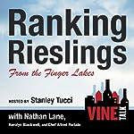 Ranking Rieslings from the Finger Lakes: Vine Talk, Episode 102 |  Vine Talk