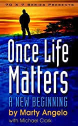 Once Life Matters: A New Beginning - 1st. Edition