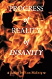 Progress of Reality of Insanity, Ron Mcintyre, 1452072361