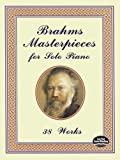 Brahms Masterpieces for Solo Piano: 38 Works (Dover Music for Piano)