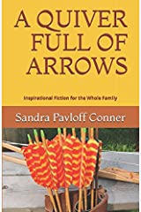 A QUIVER FULL OF ARROWS: Inspirational Fiction for the Whole Family Paperback