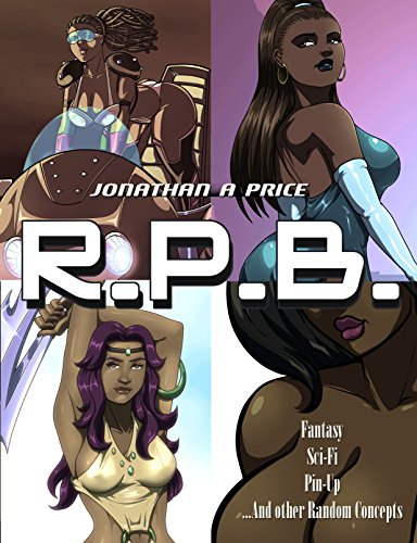 Download for free R.P.B.: Fantasy, Sci-Fi, Pin-Up ...And Other Random Concepts