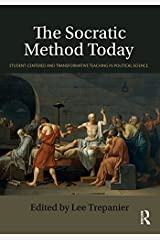 The Socratic Method Today: Student-Centered and Transformative Teaching in Political Science Kindle Edition