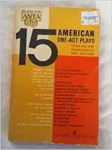 15 American One Act Plays - Thursday Evening, Dust of the ...