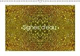Signes D'eau 2018: Gouttes D'eau En 3D (Calvendo Art) (French Edition)
