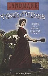 Patriots in Petticoats: Heroines of the American Revolution (Landmark Books)