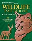 : North American Wildlife Patterns for the Scroll Saw: 61 Captivating Designs for Moose, Bear, Eagles, Deer and More (Fox Chapel Publishing) Ready-to-Cut Patterns from Lora Irish for Fretwork or Relief