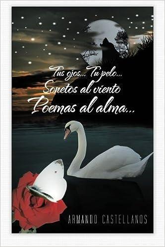 Tu Pelo...Sonetos Al Viento Poemas Al Alma...: Amazon.es: Armando Castellanos: Libros
