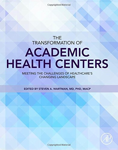 Health Science Center (The Transformation of Academic Health Centers: Meeting the Challenges of Healthcare's Changing)