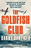 The Goldfish Club, Danny Danziger, 0751545880