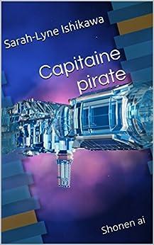 Capitaine pirate: Shonen ai (French Edition)