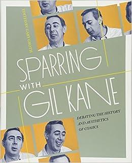 Sparring With Gil Kane: Debating The History And Aesthetics Of Comics por Gil Kane Gratis