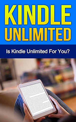 Kindle Unlimited: Is Kindle Unlimited For You?