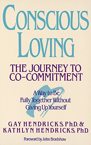 Conscious Loving: The Journey to Co-Commitment [Gay Hendricks - Kathlyn Hendricks] (Tapa Blanda)