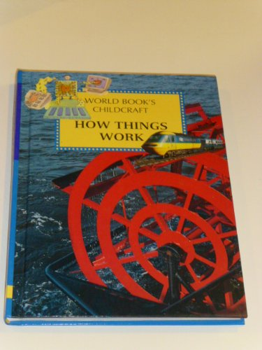 Read Online Childcraft - The How and Why Library - HOW THINGS WORK (Volume 9) ebook