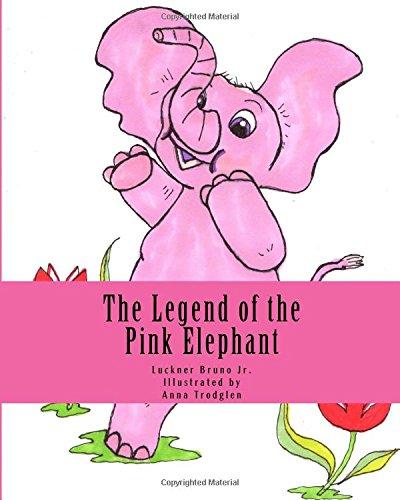 The Legend of the Pink Elephant: a Storybook pdf epub