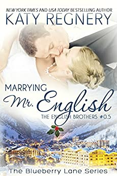 Marrying Mr. English: The English Brothers #0.5 (The Blueberry Lane Series - The English Brothers) by [Regnery, Katy]