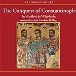 The Conquest of Constantinople | Geoffroy de Villehardouin