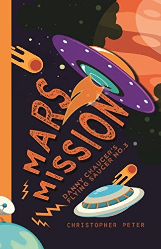 Download Mars Mission: Danny Chaucer's Flying Saucer 3 ebook