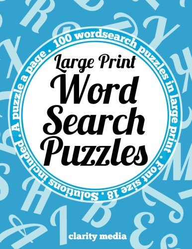 Large Print Wordsearch Puzzles: A book of 100 wordsearch puzzles in large print with solutions (Printable Word Searches For Adults Large Print)