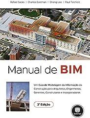 Manual de BIM: Um Guia de Modelagem da Informação da Construção para Arquitetos, Engenheiros, Gerentes, Constr