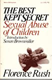 The Best Kept Secret : Sexual Abuse of Children, Rush, Florence, 0070542236