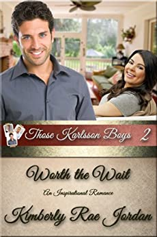Worth the Wait: An Inspirational Romance (Those Karlsson Boys Book 2) by [Jordan, Kimberly Rae]