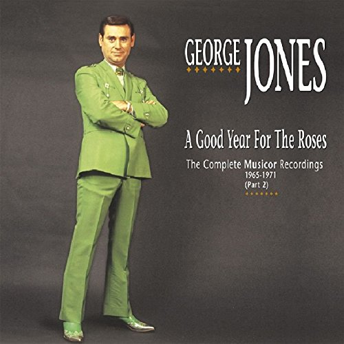 A Good Year For The Roses: The Complete Musicor Recordings 1965-1971 (Part 2) by Jones, George