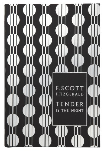 Tender is the Night (Penguin F Scott Fitzgerald Hardback Collection)