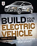 img - for Build Your Own Electric Vehicle 3rd edition by Leitman, Seth, Brant, Bob (2013) Paperback book / textbook / text book