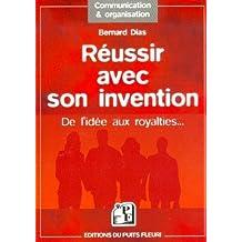 RÉUSSIR AVEC SON INVENTION : DE L'IDÉE AUX ROYALTIES